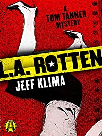 L.a. Rotten: A Tom Tanner Mystery by Jeff Klima ebook deal