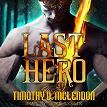 Last Hero (       UNABRIDGED) by Timothy D. McLendon Narrated by Joel Leslie