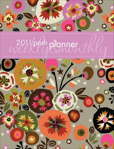 Posh Planner: Flowers & Stars: 2011 Engagement Calendar
