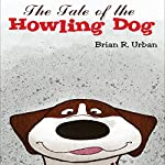 The Tale of the Howling Dog | Brian Urban