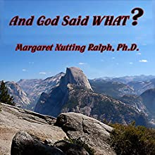 And God Said What? (       UNABRIDGED) by Margaret Nutting Ralph Narrated by Margaret Nutting Palph