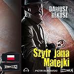 Szyfr Jana Matejki | Dariusz Rekosz