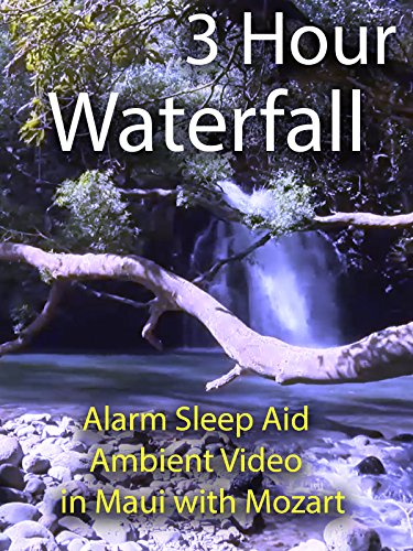 3 Hour Waterfall Alarm Sleep Aid Ambient Video in Maui with Mozart