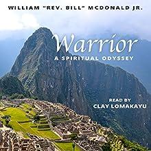 Warrior: A Spiritual Odyssey Audiobook by William