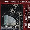 The Laughing Policeman: A Martin Beck Police Mystery (       UNABRIDGED) by Maj Sjöwall, Per Wahlöö Narrated by Tom Weiner