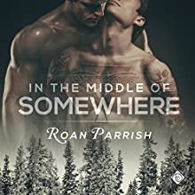 In the Middle of Somewhere Audiobook by Roan Parrish Narrated by Robert Nieman