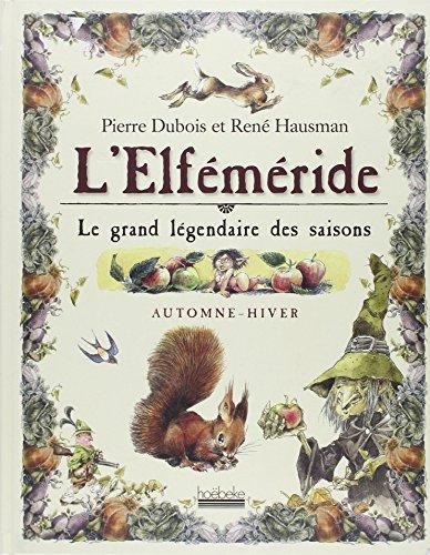 L'Elféméride : Le grand légendaire des saisons