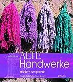 echange, troc Helga König - Alte Handwerke modern umgesetzt