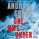 One Mile Under: A Ty Hauck Novel (       UNABRIDGED) by Andrew Gross Narrated by Christian Hoff