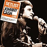 Setlist: The Very Best Of Johnny Cash LIVE Johnny Cash