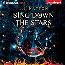 Sing Down the Stars: Sing Down the Stars, Book 1 (       UNABRIDGED) by Laura Hatton Narrated by Suzanne Elise Freeman