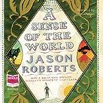 A Sense of the World | Jason Roberts