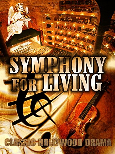Symphony for Living: Classic Hollywood Drama