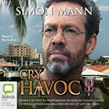 Cry Havoc (       UNABRIDGED) by Simon Mann Narrated by Simon Mann