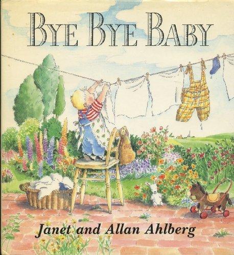 Bye Bye Baby, by Janet & Allen Ahlberg