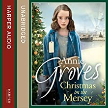 Christmas on the Mersey (       UNABRIDGED) by Annie Groves Narrated by Sue Jenkins