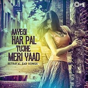 """Aayegi Har Pal Tujhe Meri Yaad (From """"Andolan"""")"""
