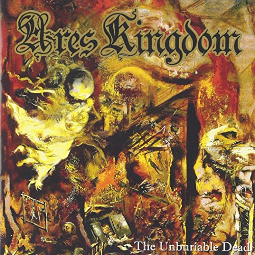 Ares Kingdom - The Unburiable Dead (2015) [FLAC] Download