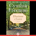 Illusions of Love: A Novel Audiobook by Cynthia Freeman Narrated by Angela Goethals