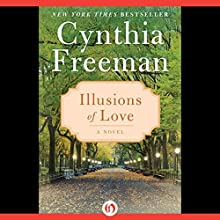 Illusions of Love: A Novel (       UNABRIDGED) by Cynthia Freeman Narrated by Angela Goethals
