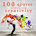 100 Quotes to Boost Your Creativity Audiobook by  div. Narrated by Katie Haigh