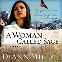 A Woman Called Sage (       UNABRIDGED) by DiAnn Mills Narrated by Laural Merlington