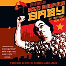 Red Diaper Baby: Three Comic Monologues Audiobook by Josh Kornbluth Narrated by Josh Kornbluth