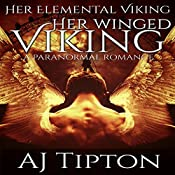 Her Winged Viking: A Paranormal Romance: Her Elemental Viking, Book 3 | AJ Tipton