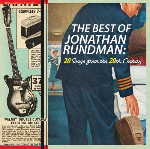 The Best of Jonathan Rundman: 20 Songs from the 20th Century [w/ BONUS DISC]