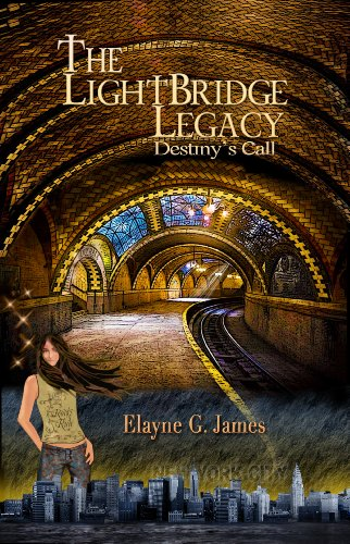 Book: The LightBridge Legacy - Destiny's Call by Elayne G. James