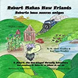Robert Makes New Friends: Roberto hace nuevos amigos (A Robert, the One-Winged Horsefly Adventure) (Volume 2)