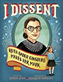 "Debbie Levy, ""I Dissent: Ruth Bader Ginsburg Makes Her Mark"" (Simon and Schuster, 2016)"