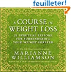 A Course in Weight Loss: 21 Spiritual...