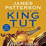 The Murder of King Tut: The Plot to Kill the Child King | James Patterson,Martin Dugard