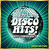 懐かしのディスコ・ヒッツ!Best Covers Vol.2