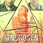 Unchosen: The Chosen Series, Book 2 | Alisa Mullen
