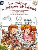 La cuisine de Josquin et Léonie : Un conte musical et gourmand (1CD audio) Maîtrise de Radio France, Toni Ramon (direction)