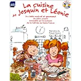 La cuisine de Josquin et L�onie : Un conte musical et gourmand (1CD audio) Ma�trise de Radio France, Toni Ramon (direction)par Julien Joubert
