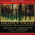 Deadly Trail (       UNABRIDGED) by William Johnstone Narrated by Jack Garrett