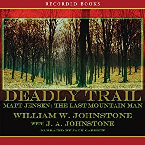 Deadly Trail | [William Johnstone]
