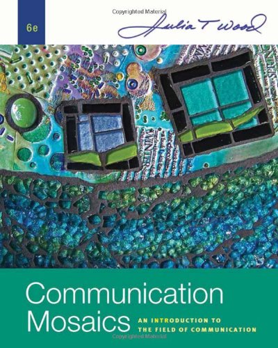 Communication Mosaics: An Introduction to the Field of...