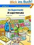 Im Supermarkt: Kinderbuch Deutsch-Ita...