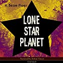 Lone Star Planet Audiobook by H. Beam Piper Narrated by Arthur Vincet