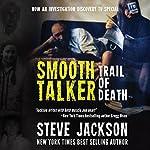 Smooth Talker: Trail of Death | Steve Jackson