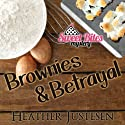 Brownies & Betrayal: A Sweet Bites Mystery, Book 1 (       UNABRIDGED) by Heather B. Justesen Narrated by Pamela Almand