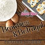 Brownies & Betrayal: A Sweet Bites Mystery, Book 1 | Heather B. Justesen