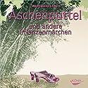 Aschenputtel und andere Pflanzenmärchen Hörbuch von Wolf-Dieter Storl Gesprochen von: Wolf-Dieter Storl