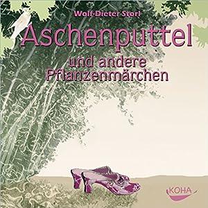 Aschenputtel und andere Pflanzenmärchen Hörbuch