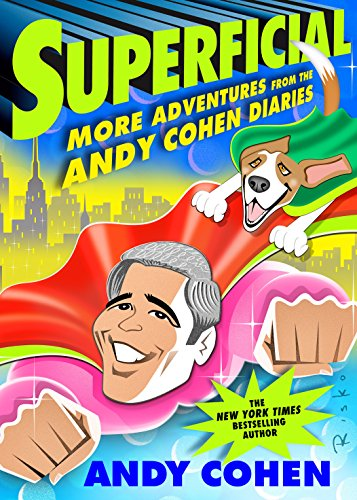 Superficial: More Adventures from the Andy Cohen Diaries cover