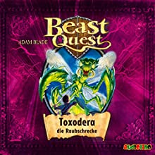 Toxodera, die Raubschrecke (Beast Quest 30) (       gekürzt) von Adam Blade Gesprochen von: Jona Mues